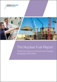 The Nuclear Fuel Report: Global Scenarios for Demand and Supply Availability 2019-2040